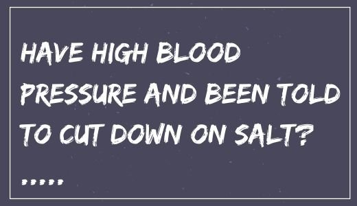 Have High Blood Pressure?