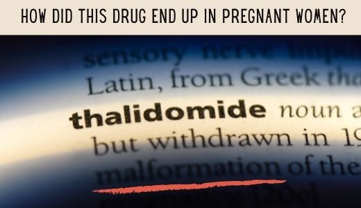 How did Thalidomide end up in pregnant women?